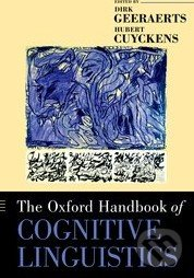 The Oxford Handbook of Cognitive Linguistics - Dirk Geeraerts, Hubert Cuyckens