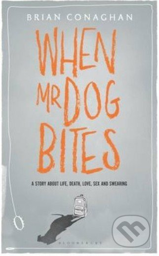 When Mr Dog Bites - Brian Conaghan