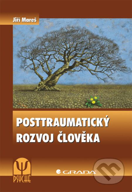 Posttraumatický rozvoj člověka - Jiří Mareš