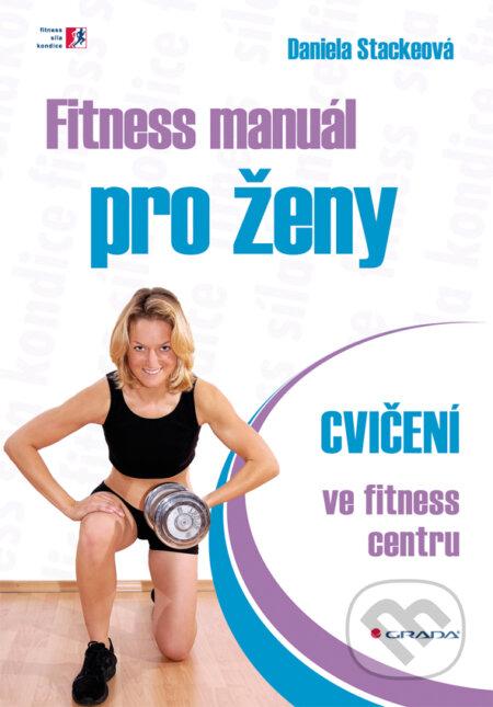 Fitness manuál pro ženy - Daniela Stackeová
