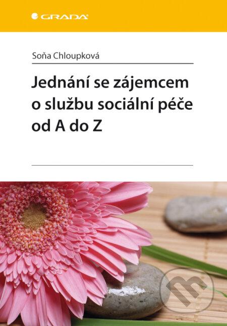 Jednání se zájemcem o službu sociální péče od A do Z - Soňa Chloupková