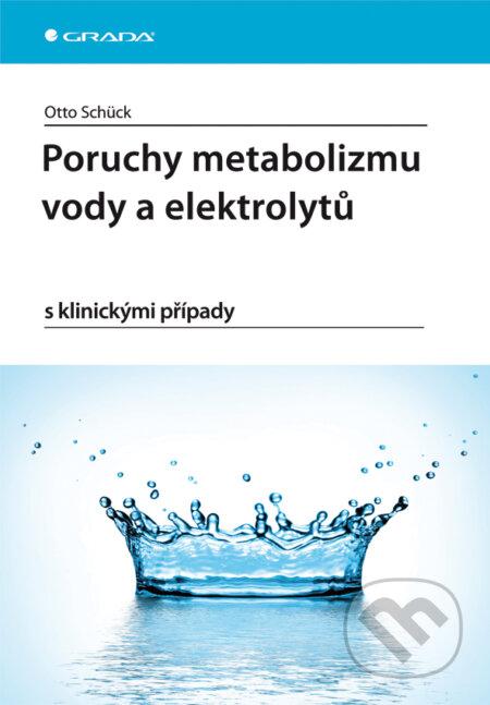 Poruchy metabolizmu vody a elektrolytů - Otto Schück
