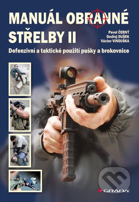 Manuál obranné střelby II - Pavel Černý, Václav Vinduška, Ondřej Dušek