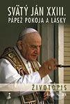 Dobrá kniha Svätý Ján XXIII. - pápež pokoja a lásky - Eugen Filkorn