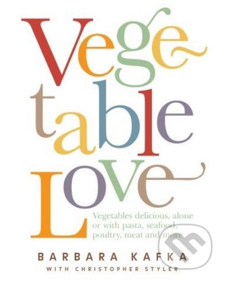 Vegetable Love - Barbara Kafka, Christopher Styler