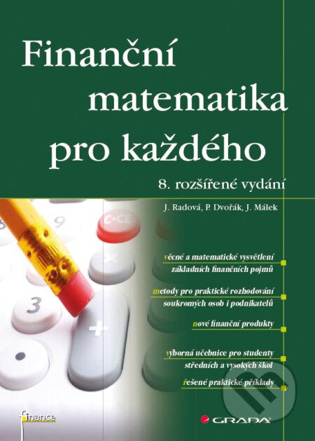 Finanční matematika pro každého - Jarmila Radová, Petr Dvořák, Jiří Málek