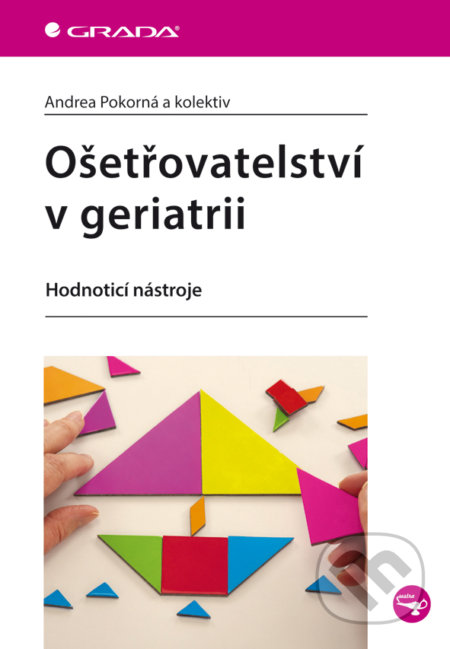 Ošetřovatelství v geriatrii - Andrea Pokorná a kolektiv