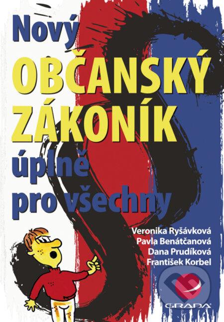 Nový občanský zákoník úplně pro všechny - Veronika Ryšávková, Pavla Benátčanová, Dana Prudíková, František Korbel