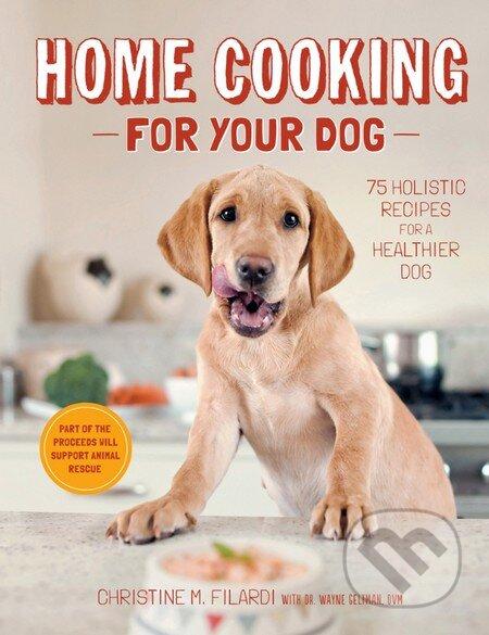Home Cooking for Your Dog - Christine Filardi