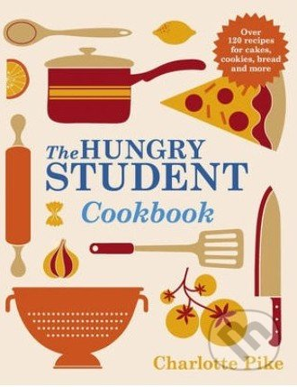 The Hungry Student Cookbook - Charlotte Pike