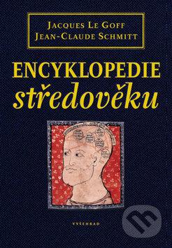 Encyklopedie středověku - Jacques Le Goff, Jean-Claude Schmitt