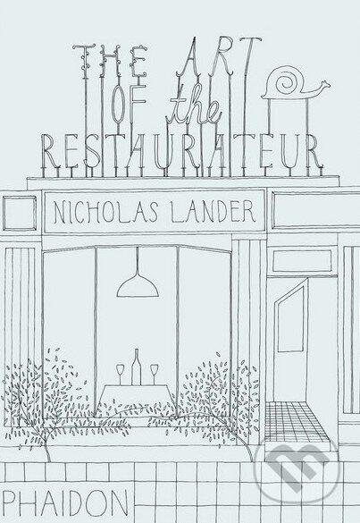 The Art of the Restaurateur - Nicholas Lander