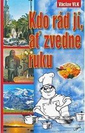Kdo rád jí, ať zvedne ruku - Václav Vlk