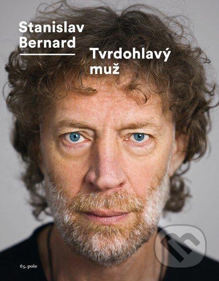 Tvrdohlavý muž - Stanislav Bernard
