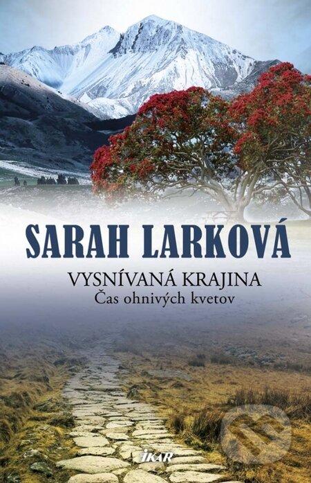 Vysnívaná krajina: Čas ohnivých kvetov - Sarah Larková