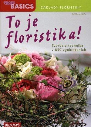 To je floristika! - Karl-Michael Haake