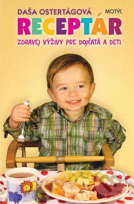 Receptár zdravej výživy pre dojčatá a deti - Daša Ostertágová