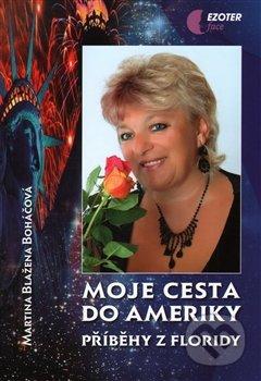 Moje cesta do Ameriky - Martina Blažena Boháčová