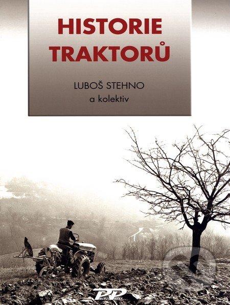 Historie traktorů - Luboš Stehno a kolektív