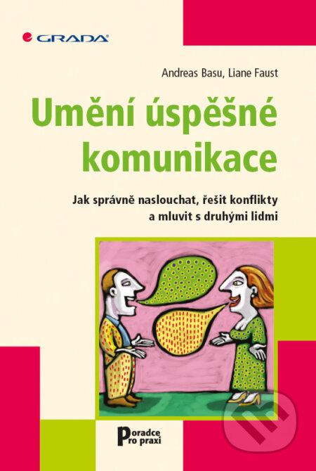 Umění úspěšné komunikace - Andreas Basu, Liane Faust