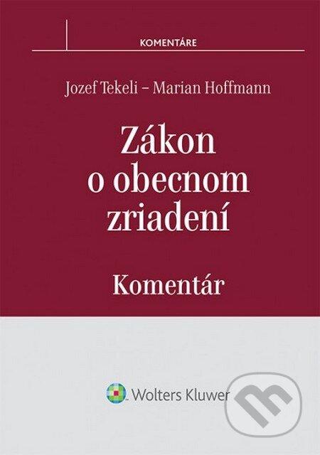 Zákon o obecnom zriadení – komentár - Jozef Tekeli, Marian Hoffmann