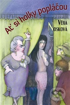 Ať si holky popláčou - Věra Nosková