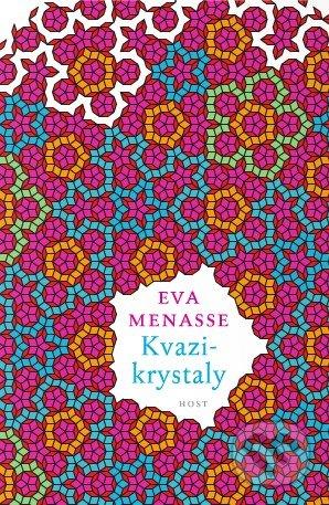 Kvazikrystaly - Eva Menasse