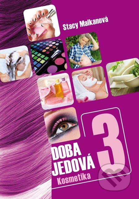 Doba jedová 3 - Kosmetika - Stacy Malkanová