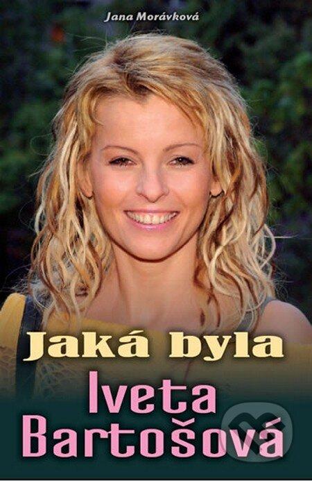 Jaká byla Iveta Bartošová - Jana Morávková
