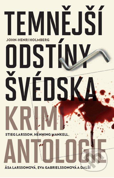 Temnější odstíny Švédska: Krimi antologie - John-Henri Holmberg, Stieg Larsson, Åsa Larssonová, Eva Gabrielssonová, Henning Mankell