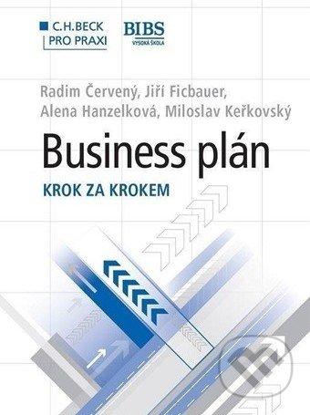 Business plán - Radim Červený, Jiří Ficbauer, Alena Hanzelková, Miloslav Keřkovský