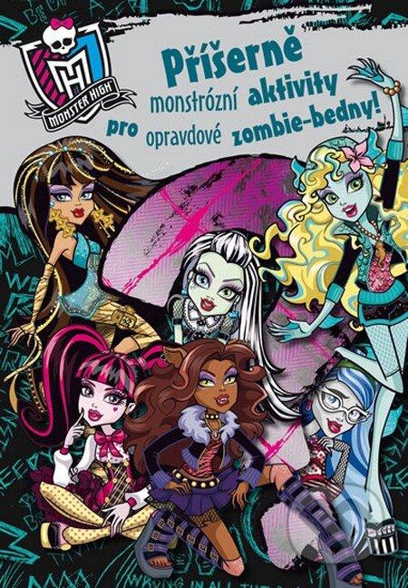 Monster High: Příšerně monstrózní aktivity pro opravdové zombie-bedny! - Mattel