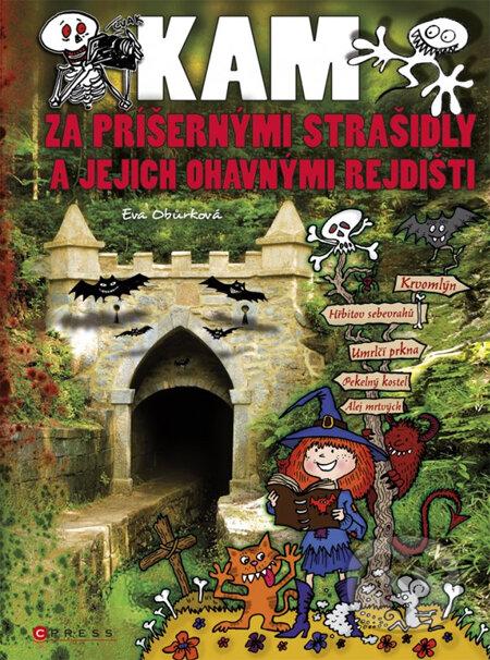 Kam za příšernými strašidly a jejich ohavnými rejdišti - Eva Obůrková