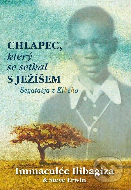 Chlapec, který se setkal s Ježíšem - Immaculée Ilibagiza, Steve Erwin
