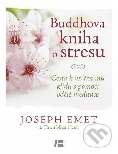Buddhova kniha o stresu - Joseph Emet, Thich Nhat Hanh