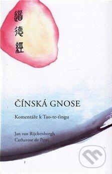 Čínská gnose - Catharose de Petri, Jan Van Rijckenborgh
