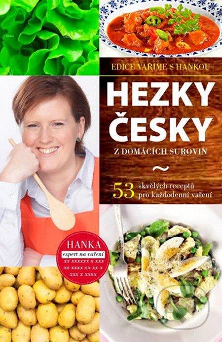 Hezky česky z domácích surovin - Hana Břenková