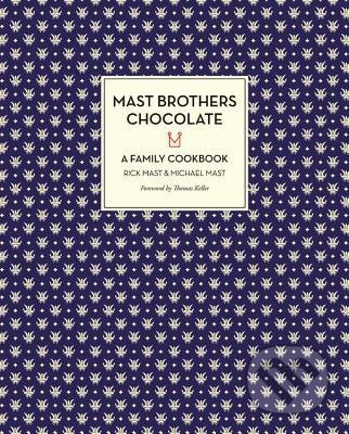 Mast Brothers Chocolate - Rick Mast, Michael Mast