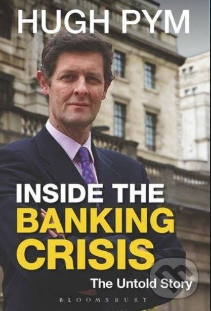 Inside the Banking Crisis - Hugh Pym