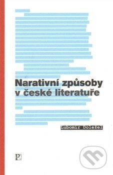 Narativní způsoby v české literatuře - Lubomír Doležel