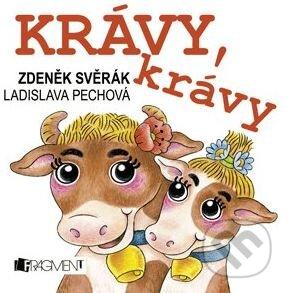 Krávy krávy - Zdeněk Svěrák, Ladislava Pechová (ilustrácie)