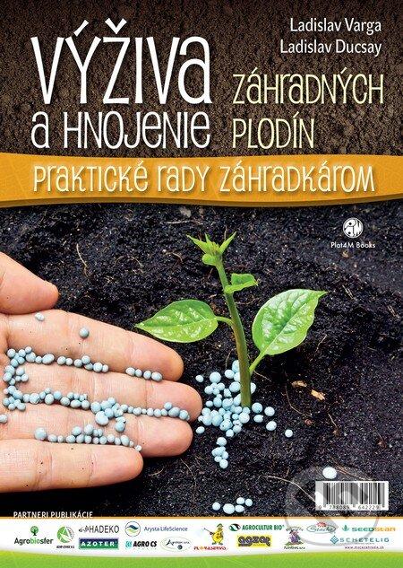 Výživa a hnojenie záhradných plodín - Ladislava Varga, Ladislav Ducsay