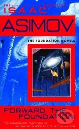Forward the Foundation - Isaac Asimov