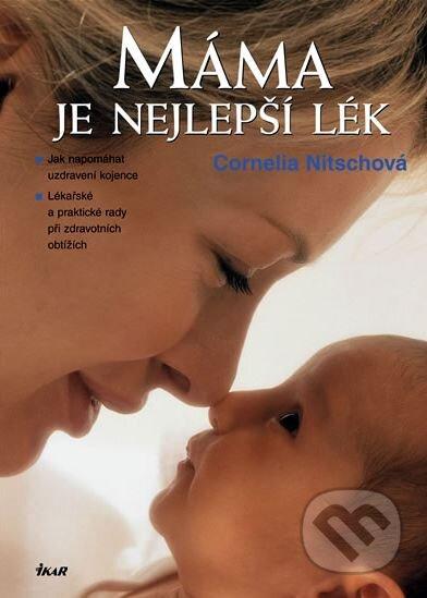Máma je nejlepší lék - Cornelia Nitschová
