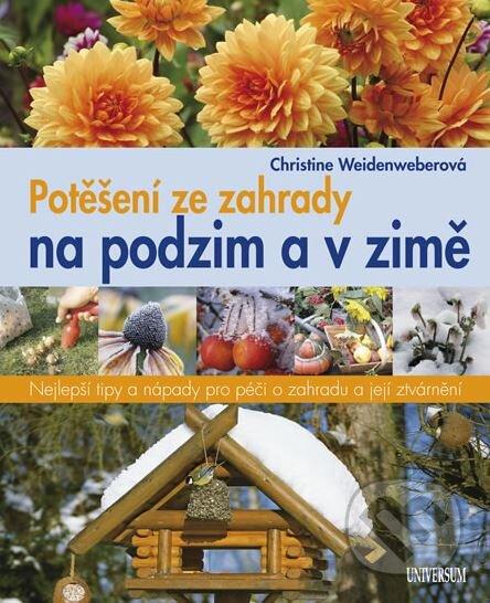 Potěšení ze zahrady na podzim a v zimě - Christine Weidenweberová