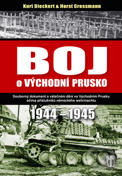 Boj o východní Prusko - Kurt Dieckert, Horst Grossmann