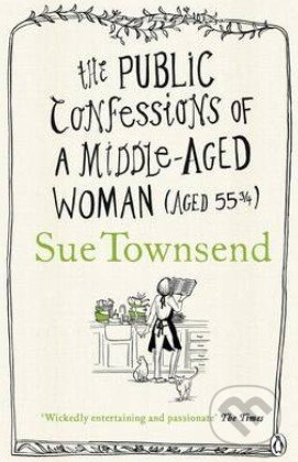 The Public Confessions of a Middle-Aged Woman - Sue Townsend
