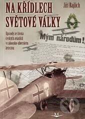 Na křídlech světové války - Jiří Rajlich