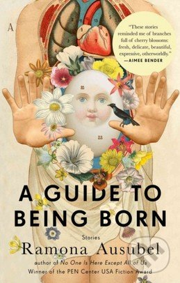 A Guide to Being Born - Ramona Ausubel