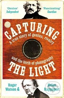 Capturing the Light - Helen Rappaport, Roger Watson